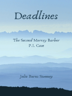 Deadlines ; the 2nd Murray Barber P I Case