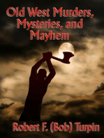 Old West Murders, Mysteries, and Mayhem