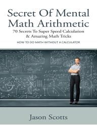 Secret Of Mental Math Arithmetic