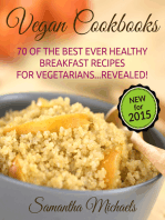 Vegan Cookbooks:70 Of The Best Ever Healthy Breakfast Recipes for Vegetarians...Revealed!
