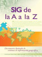 SIG de la A a la Z: Diccionario ilustrado de los sistemas de información geográfica