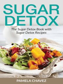 Sugar Detox: The Sugar Detox Book with Sugar Detox Recipes