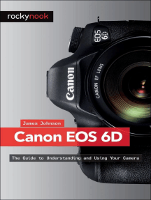 Canon EOS 6D: The Guide to Understanding and Using Your Camera