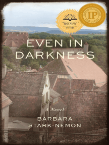 Even in Darkness: A Novel