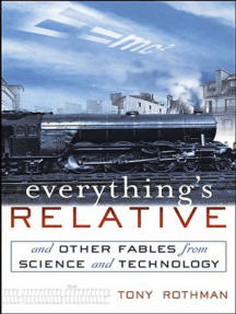 Everything's Relative: And Other Fables from Science and Technology