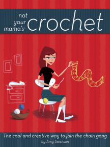 Not Your Mama's Crochet: The Cool and Creative Way to Join the Chain Gang