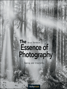The Essence of Photography: Seeing and Creativity