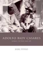 Adolfo Bioy Casares: Borges, Fiction and Art