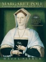 Margaret Pole, Countess of Salisbury 1473-1541: Loyalty, Lineage and Leadership