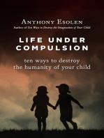 Life Under Compulsion