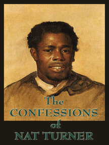 The Confessions of Nat Turner: The Leader of the Late Insurrection in Southampton, Virginia