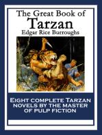 The Great Book of Tarzan: Tarzan of the Apes; The Return of Tarzan; The Beasts of Tarzan; The Son of Tarzan; Tarzan and the Jewels of Opar; Jungle Tales of Tarzan; Tarzan the Untamed; Tarzan The Terrible
