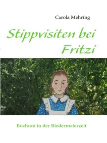 Stippvisiten bei Fritzi: Bochum in der Biedermeierzeit