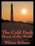 The Cold Dark Heart of the World
