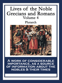 Lives of the Noble Grecians and Romans: Volume 4