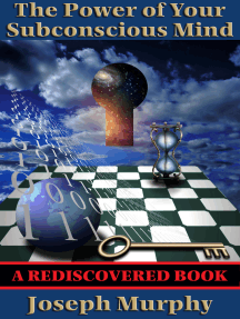 The Power of Your Subconscious Mind (Rediscovered Books): With linked Table of Contents