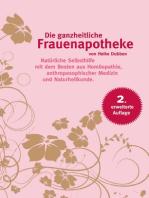Die ganzheitliche Frauenapotheke (2. erweiterte Auflage)