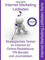 Strategisches Texten im Internet für Online-Redakteure, PR-Berater und Journalisten