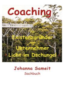 Coaching für Existenzgründer und Unternehmer: Licht im Dschungel
