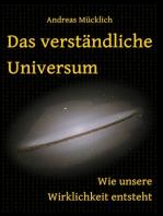 Das verständliche Universum