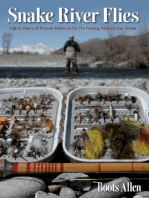 Snake River Flies: Eighty Years of Proven Patterns for a World Fly Fishing