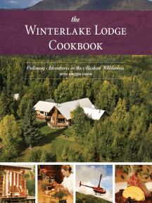 The Winterlake Lodge Cookbook: Culinary Adventures in the Alaskan Wilderness