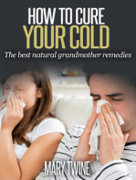 How To Cure Your Cold [The Best Natural Grandmother Remedies]