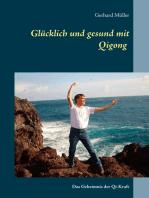 Glücklich und gesund mit Qi Gong