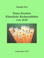 Franz Kesslers Künstliche Rechenstäblein von 1618