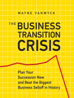 The Business Transition Crisis: Plan Your Succession Now to Beat the Biggest Business Selloff in History