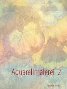 Aquarellmalerei 2: erste Übungen