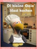 Di kleine Geie' lässt kochen