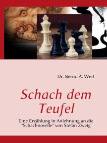 """Schach dem Teufel: Eine Erzählung in Anlehnung an die """"Schachnovelle"""" von Stefan Zweig"""