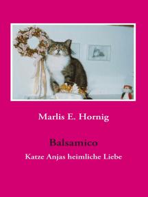 Balsamico: Katze Anjas heimliche Liebe