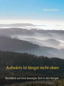 Aufwärts ist längst nicht oben: Rückblick auf eine bewegte Zeit in den Bergen