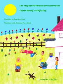 Der magische Schlüssel des Osterhasen - Easter Bunny's Magic Key: Madeleine im Oster-Feenwald  -  Madeleine visits the Easter Fairy Wood