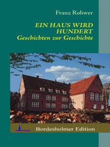 Ein Haus wird Hundert: Geschichten zur Geschichte
