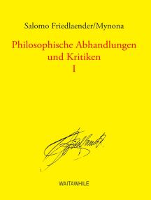 Philosophische Abhandlungen und Kritiken 1