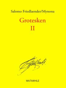 Grotesken II: Gesammelte Schriften