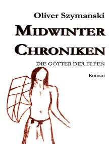 Midwinter Chroniken II: Die Götter der Elfen