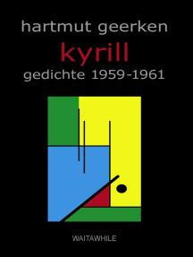 kyrill: gedichte 1959-1961