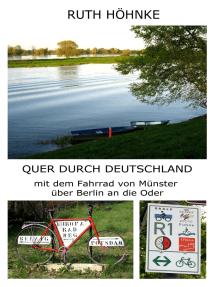 Quer durch Deutschland: mit dem Fahrrad von Münster über Berlin an die Oder