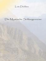 Die mystische Schlangenreise