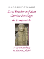 Zwei Brüder auf dem Camino Santiago de Compostela