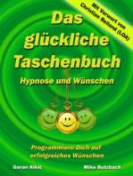 Das glückliche Taschenbuch – Wünschen und Hypnose