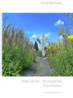 Magic garden - Blumengärten <nextline>Hirschstetten