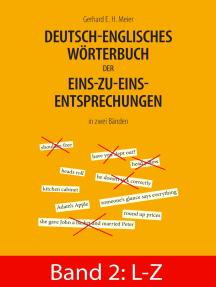 Deutsch-englisches Wörterbuch der Eins-zu-eins-Entsprechungen in zwei Bänden: Band 2: L - Z
