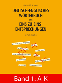 Deutsch-englisches Wörterbuch der Eins-zu-eins-Entsprechungen in zwei Bänden: Band 1: A - K