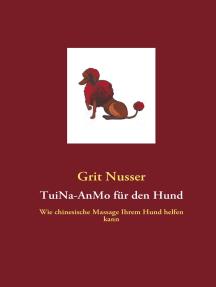 TuiNa-AnMo für den Hund: Wie chinesische Massage Ihrem Hund helfen kann