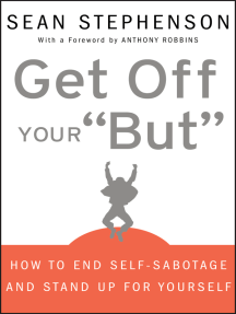 """Get Off Your """"But"""": How to End Self-Sabotage and Stand Up for Yourself"""